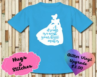 Cinderlla A Dream Is A Wish Your Heart Makes Shirt