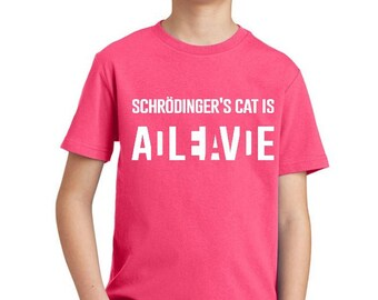 Schrodingers Cat Is Alive Dead - Youth T-shirt