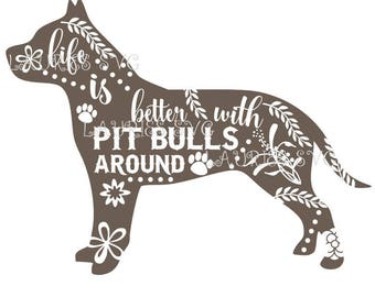 Life is better with pitbulls file- dxf,svg,png,jpg and  silhouette cutting file