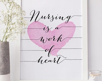 "PRINTABLE Art ""Nursing is a Work of HEART"" Nurse RN Print Modern Typography Watercolor Gift Graduation Students Wall Art Home Decor Download"