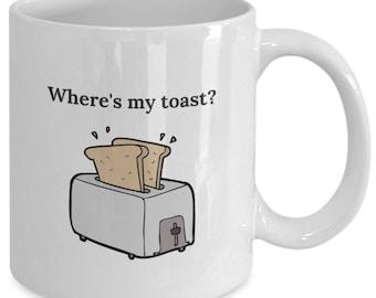 Where's My Toast Ceramic Coffee Mug