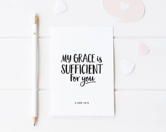 Typographic print, black and white   My grace is sufficient for you   2 Corinthians 12:9