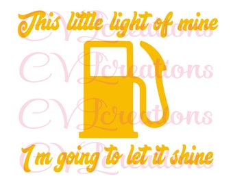 This Light of Mine Gas Light funny Mechanic SVG DXF Digital File