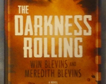 The Darkness Rolling by Win Blevins and Meredith Blevins