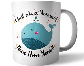 I Just Ate A Mermaid Ceramc Mug