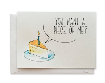 You want a piece of me? - Birthday Card