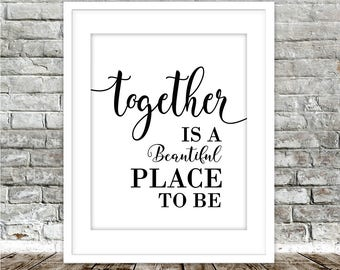 Together is A Beautiful Place to Be Printable Art, Couples Black White Minimalist Typography Print, Wedding Engagement, Digital Download