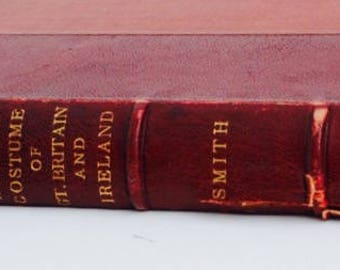 Ancient Costumes of Great Britain and Ireland Vol. 1, 1814 RARE Collectable Book