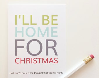 Funny Christmas card. I'll be home for christmas. Funny home for Christmas card.