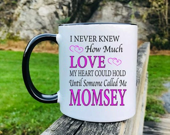 I Never Knew How Much Love...Until Someone Called Me Momsey - Mug - Momsey Gift - Momsey Mug - Gifts For Momsey