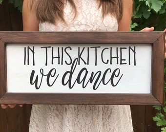 In this Kitchen We Dance Farmhouse Sign, Farmhouse Decor, Farmhouse Wood Signs, Rustic Sign, Gallery Wall Sign, Fixer Upper, Home Decor Sign