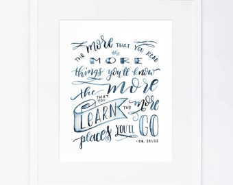 Dr. Suess - The More You Read - Watercolor Brushed Calligraphy Print