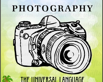 Quote Photography The Universal Language Digital Design Print Cut High Quality 300 dpi Jpeg Png SVG EPS DXF Formats Instant Download