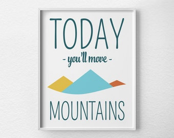 Motivational Print, Motivational Quote, Inspirational Print, Apartment Decor, Inspirational Art, Motivational Poster, Mountain Print, 0237
