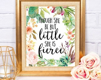 Though She Be But Little Shakespeare Printable Instant Download Floral Succulent Cactus Watercolor Little Girl Baby Nursery Decor Baby Girl