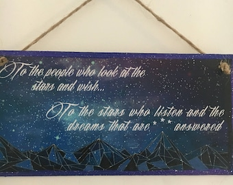 """A Court of Thorns and Roses inspired ~ """" """"To the people who look at the stars and wish...To the stars who listen and the dreams..."""" Plaque"""