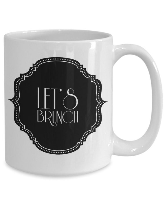 Let's Brunch Coffee or Tea Mug  Brunch Themed Gifts  Bridal Brunch Gift