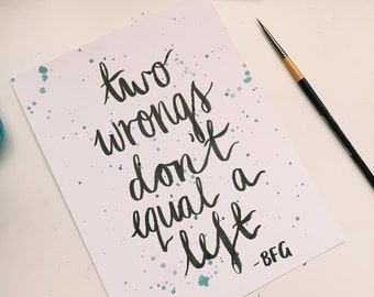"""BFG """"Two Wrongs Don't Make A Left"""" Movie Quote Print"""