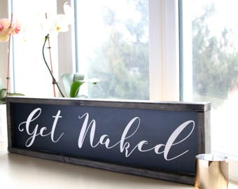 Get Naked Horizontal Handpainted and Framed Wooden Farmhouse Style Bathroom Bedroom Sign