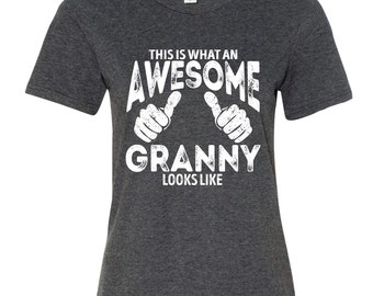 This Is What An Awesome Granny Looks Like T-Shirt Gift For Grandmother Grandma Granny Tee Shirt GRAY