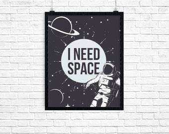 I Need Space Print