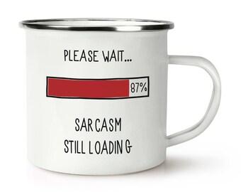 Please Wait Sarcasm Still Loading Retro Enamel Mug Cup