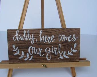 Daddy Here Comes Our Girl Sign