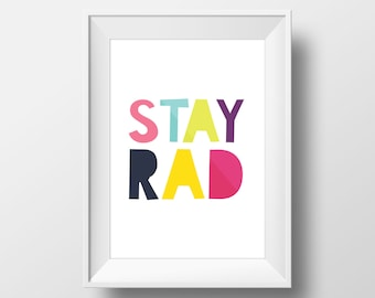 Stay rad instant digital download printable DIY printing, Colorful nursery bedroom kids children wall decor art print, motivational quote