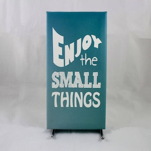 Enjoy the Small things