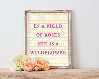 In a Field of Roses She is a Wildflower, Nursery Decor, Watercolor Floral Art, Inspirational Quote, Girls Nursery, Watercolor Flowers, Quote
