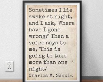 "Shulz Quote ""Sometimes I lie awake at night and I ask"" wall art print - Charlie Brown Charles M. Shulz Digital Download"
