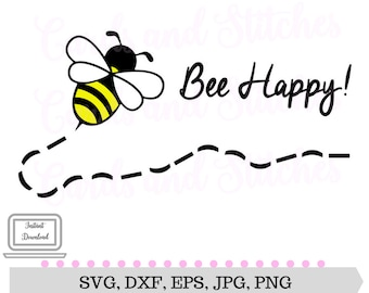 Bee SVG - Bee Happy SVG - Digital Cutting File - Silhouette Cut - Graphic Design - Cricut Cut - Instant Download - Svg, Dxf, Jpg, Eps, Png