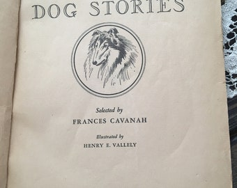 1944 Dog Stories Selected by Frances Cavanah and Illustrated by Henry Vallely, easy reader, vintage children's book