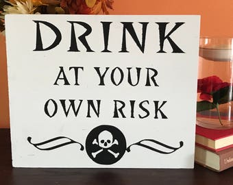 Drink at your own Risk - Halloween Decor