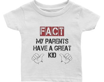 My Parents Have a Great Kid Infant Tee
