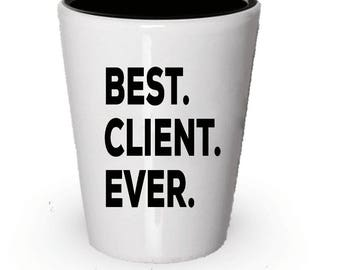 Client Shot Glass, Best Client Ever, Client  gift, Gift for Client , Birthday Gift, Christmas Present