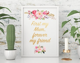 First my Mum forever my friend - print