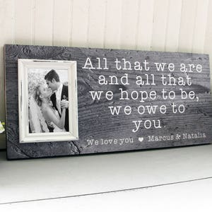 Gift For Parents, All That We Are And All That We Hope To Be Picture Frame, Mom Dad Wedding Gift, Thank You Gift, Wedding Gift For Parents