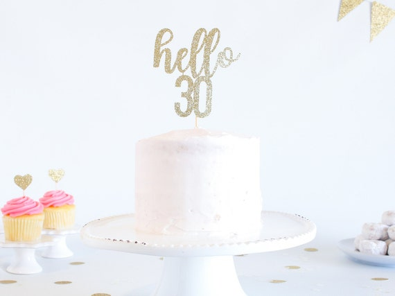 Hello 30 Cake Topper - Glitter - Birthday Cake Topper. Funny Birthday. 30th. Dirty Thirty. Thirtieth Birthday Decor. 30th Cake Smash.