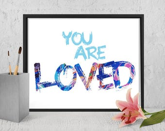 printable, download,you are loved,love,lettering,typography,inspiration,motivation,wall art,home decor,wall decor,quote