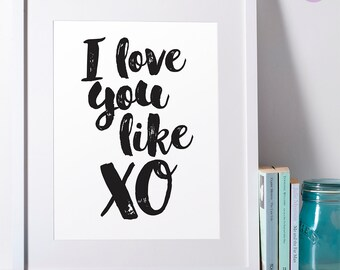 "Printable Art ""I love you like XO"" Inspirational Quote Love quote Beyonce Quote Wall Art Home Decor"