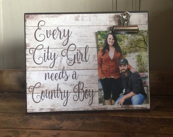 Every City Girl Needs A Country Boy, Wedding Gift, Anniversary Gift, Housewarming Gift, 8x10 Photo Board With Photo Clip Display