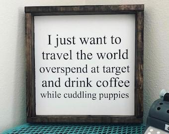 Target Decor / Travel The World Decor / Home Decor / Dog Lover Decor /  Farmhouse Sign Rustic Decor Shabby Chic Joanna Gaines Fixer Upper Wal