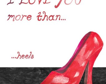 I love you more than heels, romance, Valentine's Day, relationships nan and granddad