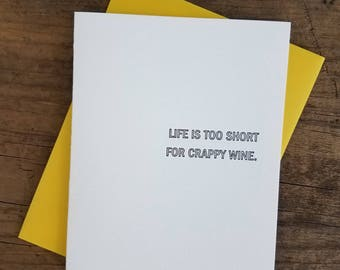 Life is Too Short for Crappy Wine Letterpress Card