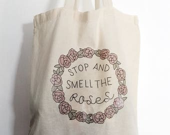 Stop And Smell The Roses Tote Bag | Reusable Tote | Eco Friendly | Illustrated
