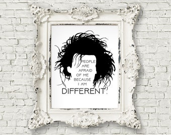 People Are Afraid Because I Am Different Print - Edward Scissorhands Quote, Johnny Depp, Goth Vanity Decor, Gift for Horror Lover (#334)