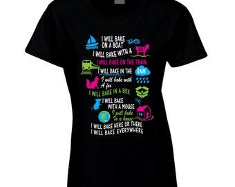 Dr. Seuss Parody I Will Bake T-shirt