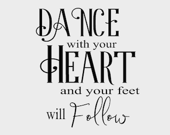 Dance with your Heart Vinyl Decal
