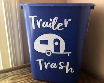 Trailer Trash Decal- Vinyl Decal- Decal Only- Vinyl Trailer Trash Can- Camper Decor- RV Decor- RV Trash Can- Trash Can Decal- Vinyl Sticker